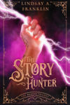 The Story Hunter, Lindsay A. Franklin