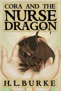 Cora and the Nurse Dragon, H. L. Burke