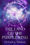 The Land of the Purple Ring, Deborah J. Natelson
