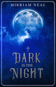 Dark is the Night, Mirriam Neal