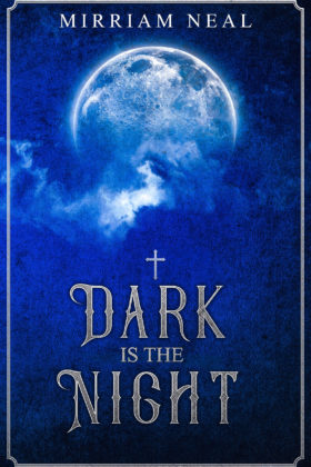 Dark is the Night, Mirriam Neal
