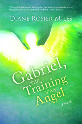 Gabriel, the Training of an Angel, Diane Rosier Miles