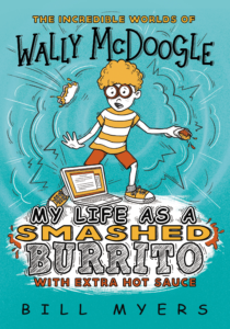 My Life as a Smashed Burrito (with Extra Hot Sauce), Bill Myers
