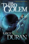 The Third Golem, Mike Duran