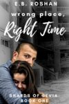 Wrong Place, Right Time, E. B. Roshan