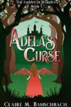 Adela's Curse, Claire M. Banschbach