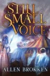 Still Small Voice, Allen Brokken
