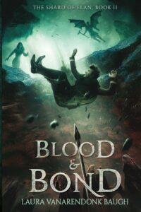 Blood and Bond, Laura VanArendonk Baugh