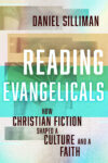 Reading Evangelicals, Daniel Spillman