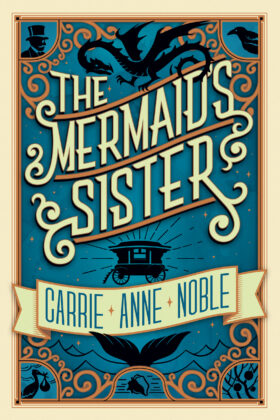 The Mermaid's Sister, Carrie Anne Noble
