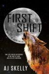 First Shift, AJ Skelly