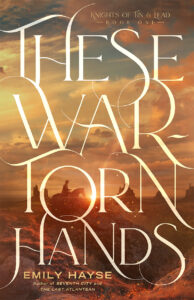 These War-Torn Hands, Emily Hayse