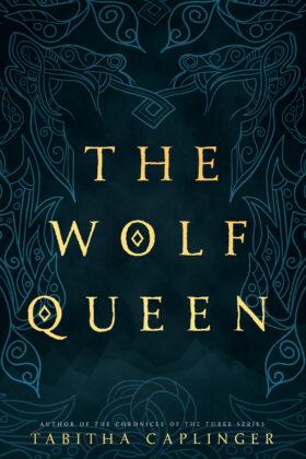 The Wolf Queen, Tabitha Caplinger