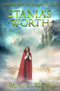 Etania's Worth, M. H. Elrich