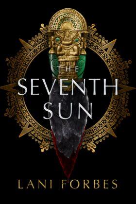 The Seventh Sun, Lani Forbes