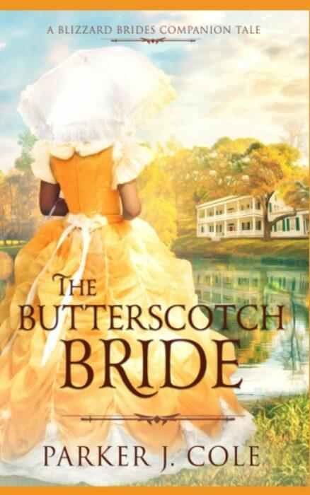 The Butterscotch Bride, Parker J. Cole