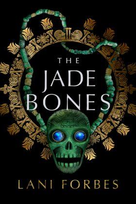 The Jade Bones, Lani Forbes